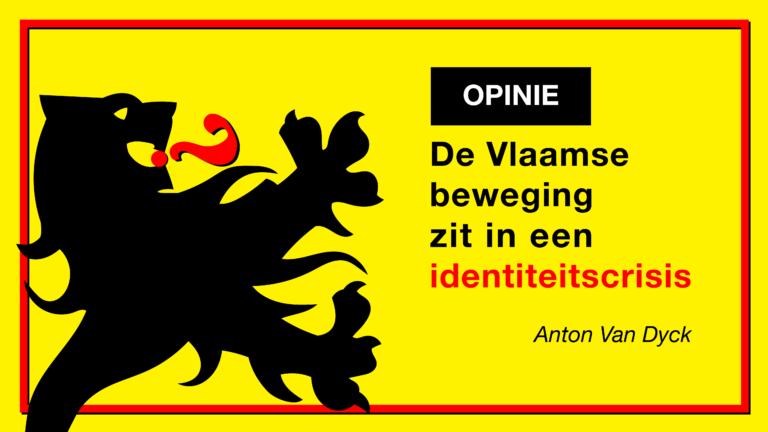 Opinie: De Vlaamse beweging zit in een identiteitscrisis