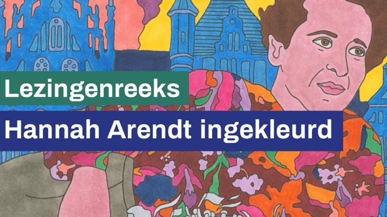 Lezingenreeks: Hannah Arendt Ingekleurd