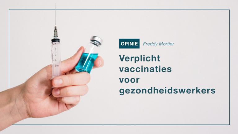 Opinie: verplicht vaccinaties voor gezondheidswerkers