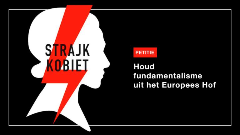 Petitie: houd fundamentalisme uit het Europees Hof