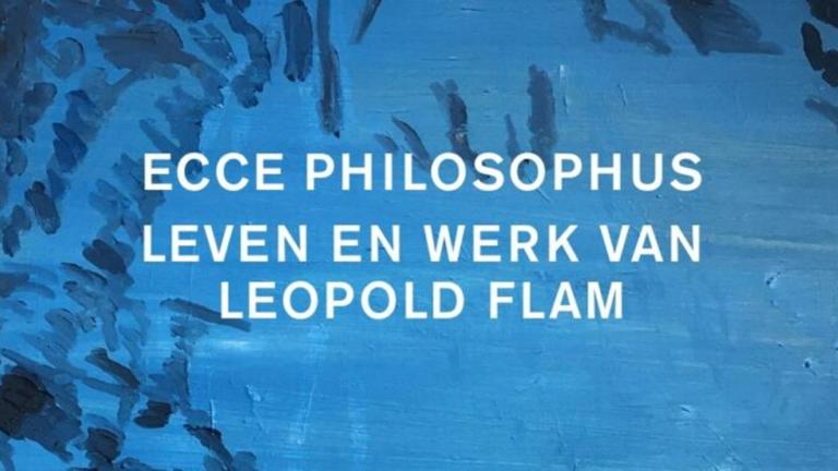 Ecce Philosophus – Leven en werk van Leopold Flam