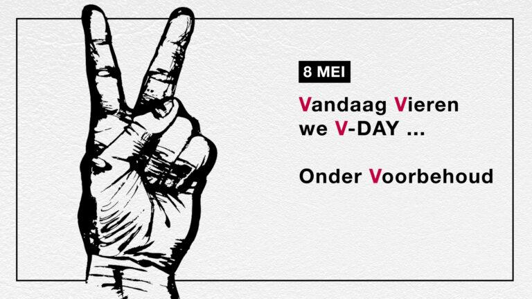 Vandaag Vieren we V-Day … Onder Voorbehoud