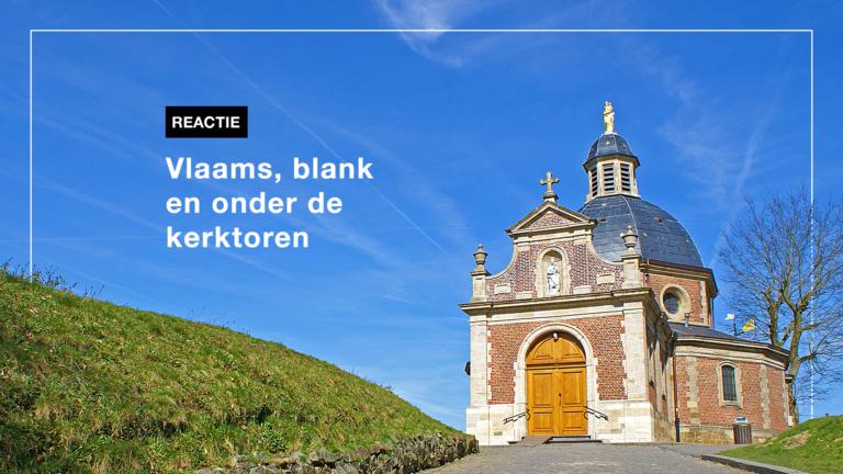 Reactie: Vlaams, blank en onder de kerktoren
