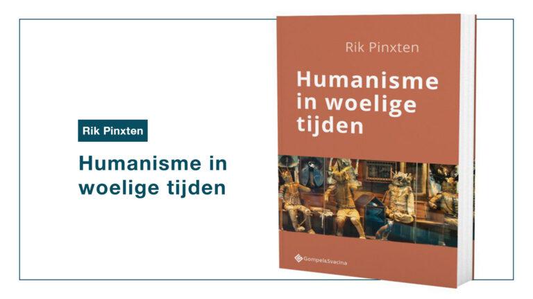 Rik Pinxten: Humanisme in woelige tijden